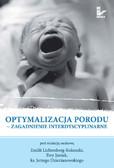 Emilia Lichtenberg-Kokoszka, Ewa Janiuk, Jerzy Dzierżanowski - Optymalizacja porodu. Zagadnienie interdyscyplinarne
