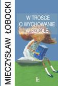 Mieczysław Sobocki - W trosce o wychowanie w szkole