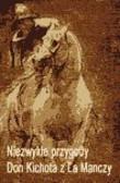 Miguel de Cervantes - Niezwykłe przygody Don Kichota z la Manchy