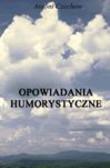 Antoni Czechow - Opowiadania humorystyczne
