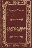 Fryderyk Nietzsche - Z genealogii moralności