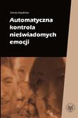 Dorota Kobylińska - Automatyczna kontrola nieświadomych emocji