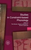 Piotr Bański, Beata Łukaszewicz, Monika Opalińska - Studies in Constraint-based Phonology