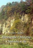 Mariusz Głuszko - Bieszczady z historią i legendą w tle