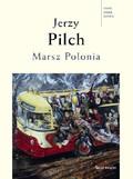 Jerzy Pilch - Marsz Polonia