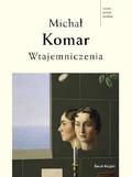 Michał Komar - Wtajemniczenia
