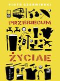 Piotr Czerwiński - Przebiegum życiae