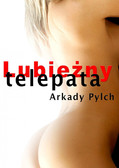 Arkady Pylch - Lubieżny telepata