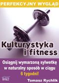 Tomasz Rychlik - Perfekcyjny wygląd - kulturystyka i fitness