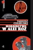 Tadeusz Cegielski - Morderstwo w Alei Róż