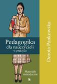 Dorota Pankowska - Pedagogika dla nauczycieli w praktyce