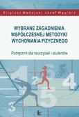 Józef Węglarz, Eligiusz Madejski - Wybrane zagadnienia współczesnej metodyki wychowania fizycznego