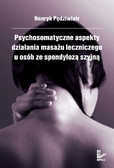 Henryk Pędziwiatr - Psychosomatyczne aspekty działania masażu leczniczego u osób ze spondylozą szyjną