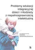 Zdzisława Janiszewska-Nieścioruk - Problemy edukacji integracyjnej dzieci i młodzieży z niepełnosprawnością intelektualną