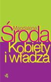 Magdalena Środa - Kobiety i władza