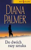 Diana Palmer - Do dwóch razy sztuka
