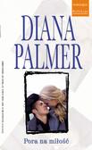 Diana Palmer - Pora na miłość