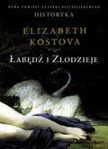 Elizabeth Kostova - Łabędź i złodzieje