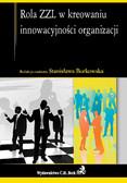 Stanisława Borkowska - Rola ZZL w kreowaniu innowacyjności organizacji