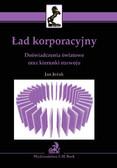 Jan Jeżak - Ład korporacyjny. Doświadczenia światowe oraz kierunki rozwoju