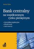 Opracowanie zbiorowe - Bank Centralny na współczesnym rynku pieniężnym