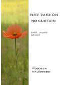 Wojciech Malinowski - Bez zasłon - No curtain