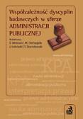 Opracowanie zbiorowe - Współzależność dyscyplin badawczych w sferze administracji publicznej