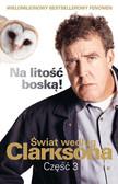 Jeremy Clarkson - Świat według Clarksona, część 3: Na litość boską!