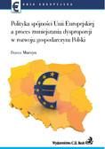 Dorota Murzyn - Polityka spójności UE a proces zmniejszenia dysproporcji w rozwoju gospodarczym Polski