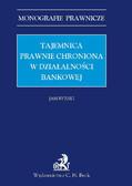 Jan Byrski - Tajemnica prawnie chroniona w działalności bankowej
