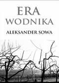 Aleksander Sowa - Era wodnika