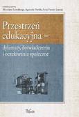 Anita Famuła-Jurczak, Agnieszka Pawlak, Mirosław Kowalski - Przestrzeń edukacyjna