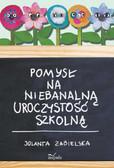 Jolanta Zabielska - Pomysł na niebanalną uroczystość szkolną