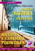 Maria Dąbrowska - Marcin Kozera, Przyjaźń, Wilczęta z czarnego podwórza