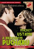 Maria Rodziewiczówna - Między ustami a brzegiem pucharu
