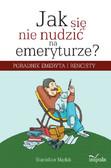 Stanisław Mędak - Jak się nie nudzić na emeryturze