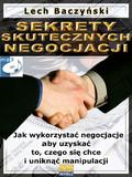 Lech Baczyński - Sekrety skutecznych negocjacji