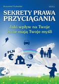 Krzysztof Trybulski - Sekrety prawa przyciągania