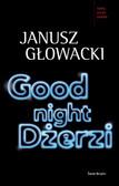 Janusz Głowacki - Good night, Dżerzi