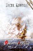 Jacek Komuda - Galeony Wojny tom 2