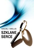 Maciej Mielus - Szklane serce