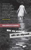 Małgorzata Warda - Nikt nie widział, nikt nie słyszał...