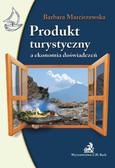 Barbara Marciszewska - Produkt turystyczny a ekonomia doświadczeń