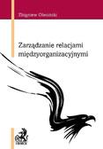 Opracowanie zbiorowe - Zarządzanie relacjami międzyorganizacyjnymi