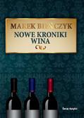 Marek Bieńczyk - Nowe kroniki wina