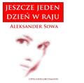 Aleksander Sowa - Jeszcze jeden dzień w raju