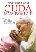 Paweł Zuchniewicz - Cuda Jana Pawła II