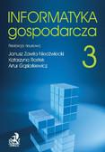 Janusz Zawiła-Niedźwiecki, Katarzyna Rostek - Informatyka Gospodarcza. Tom III