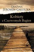 Grażyna Jeromin-Gałuszka - Kobiety z Czerwonych Bagien