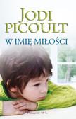 Jodi Picoult - W imię miłości